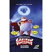 Capitán Pant. La guía oficial. Ediz de colores. Con cartel