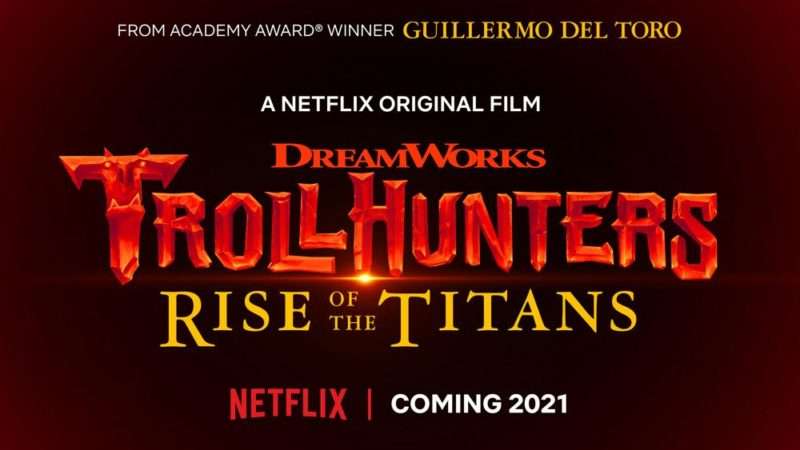'Trollhunters: Rise of the Titans' Le film sur Netflix en 2021