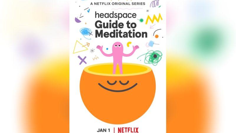 Netflix和Headspace团队为2021年的原创系列三部曲