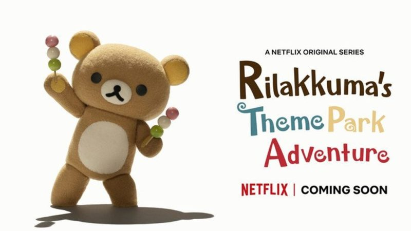 """Rilakkuma torna su Netflix nella serie""""Avventura nel parco a tema"""""""