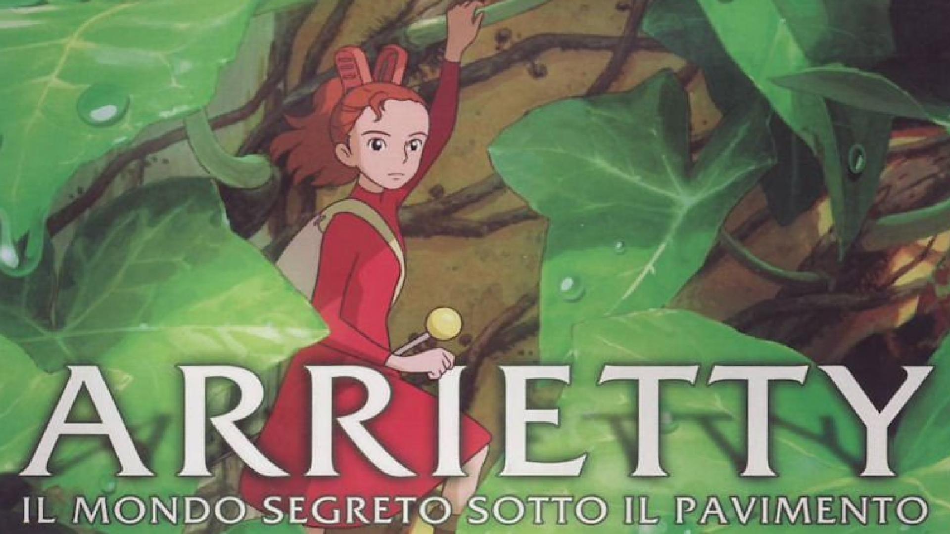 Arrietty – il mondo segreto sotto il pavimento – Il film di animazione dello Studio Ghibli
