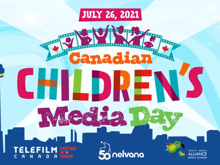 Nelvana, Telefilm e YMA celebrano il Canadian Children's Media Day il 26 luglio